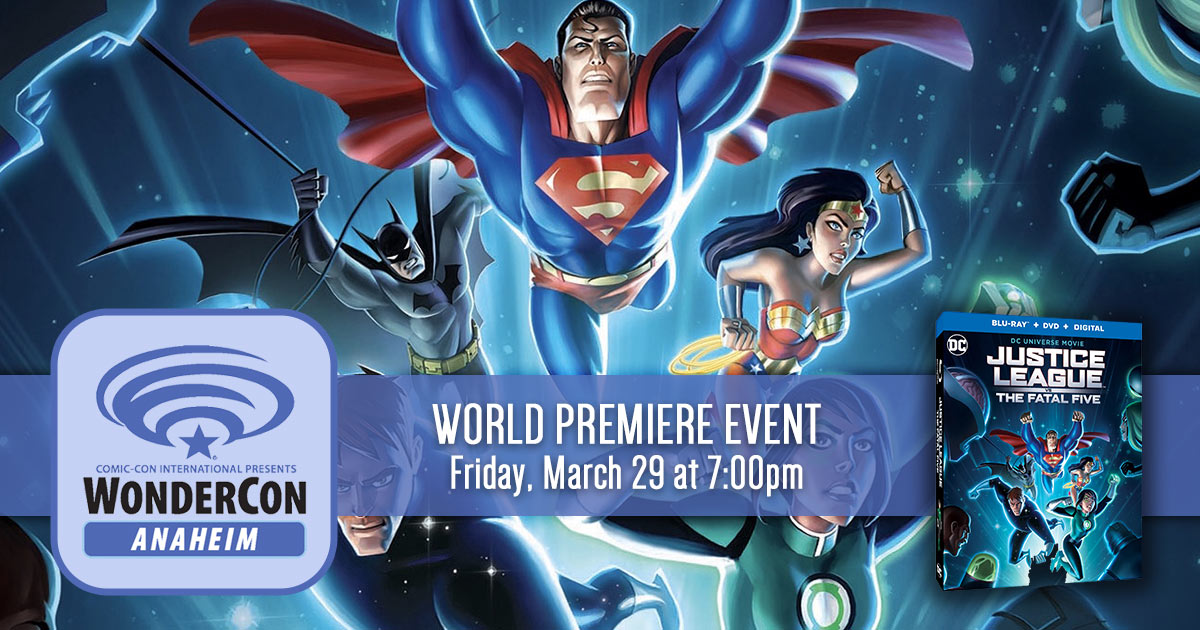 World Premiere Of Justice League Vs The Fatal Five At Wondercon Anaheim 2019